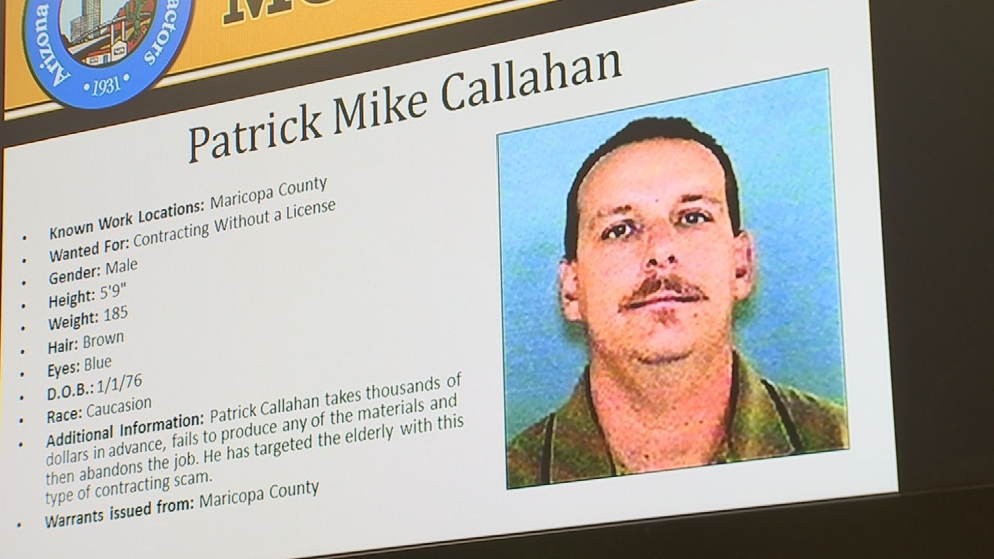 When a arrest warrant was issued for Patrick Mike Callahan, the Arizona Registrar of Contractors added him to its 'most wanted' list. (Source: AZROC.gov)