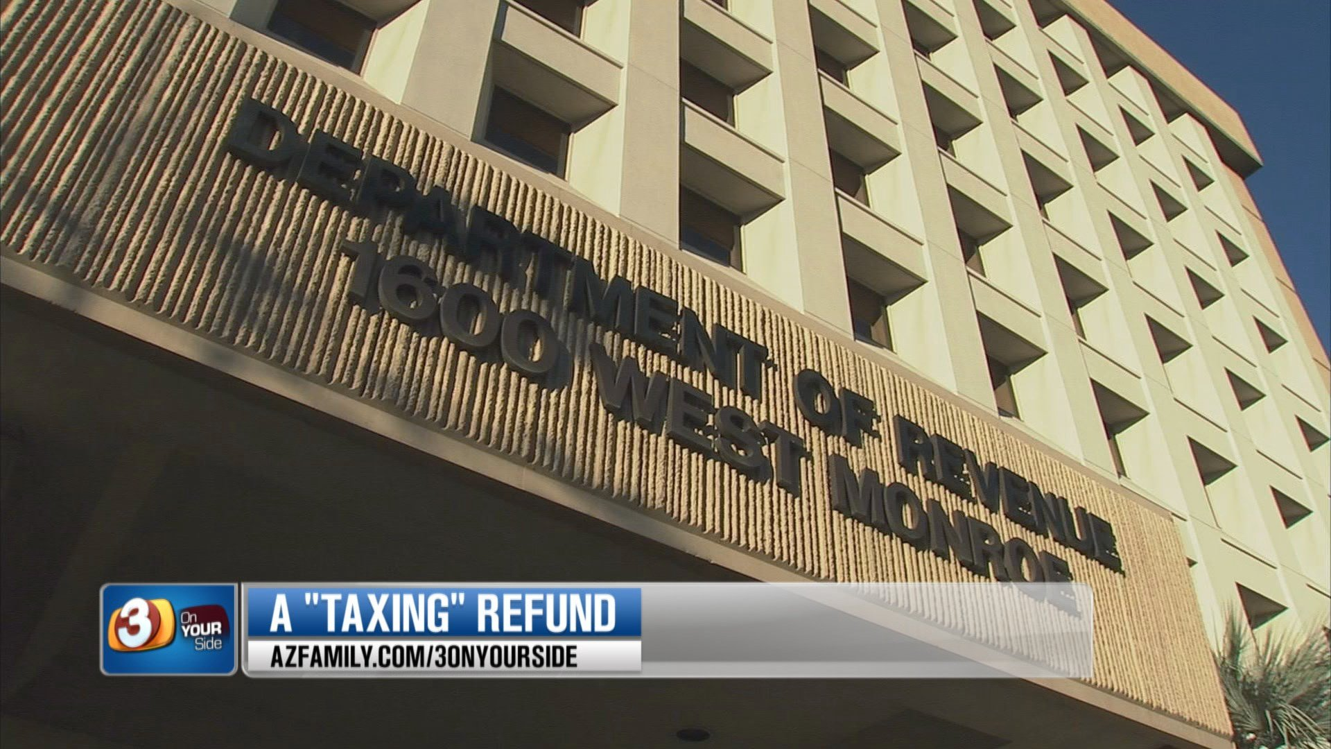 The Arizona Department of Revenue said they may have taken longer to make sure his taxes were legitimant.  (Source: 3TV/CBS 5)