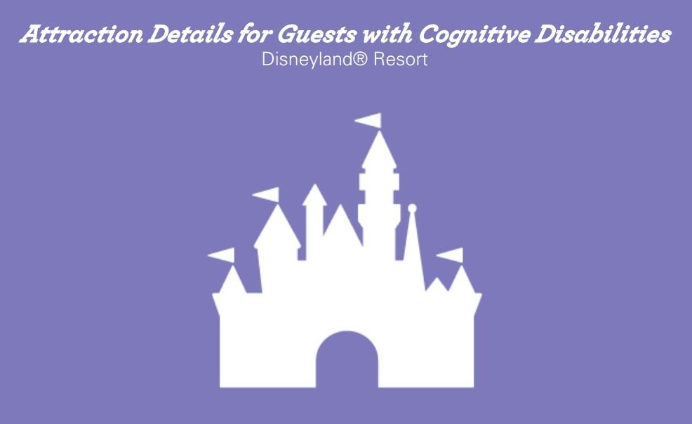 Attraction Details for Guests with Cognitive Disabilities (Source: Disneyland)