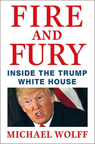 'Fire and Fury: Inside the Trump White House' by Michael Wolff (Source: Amazon.com)