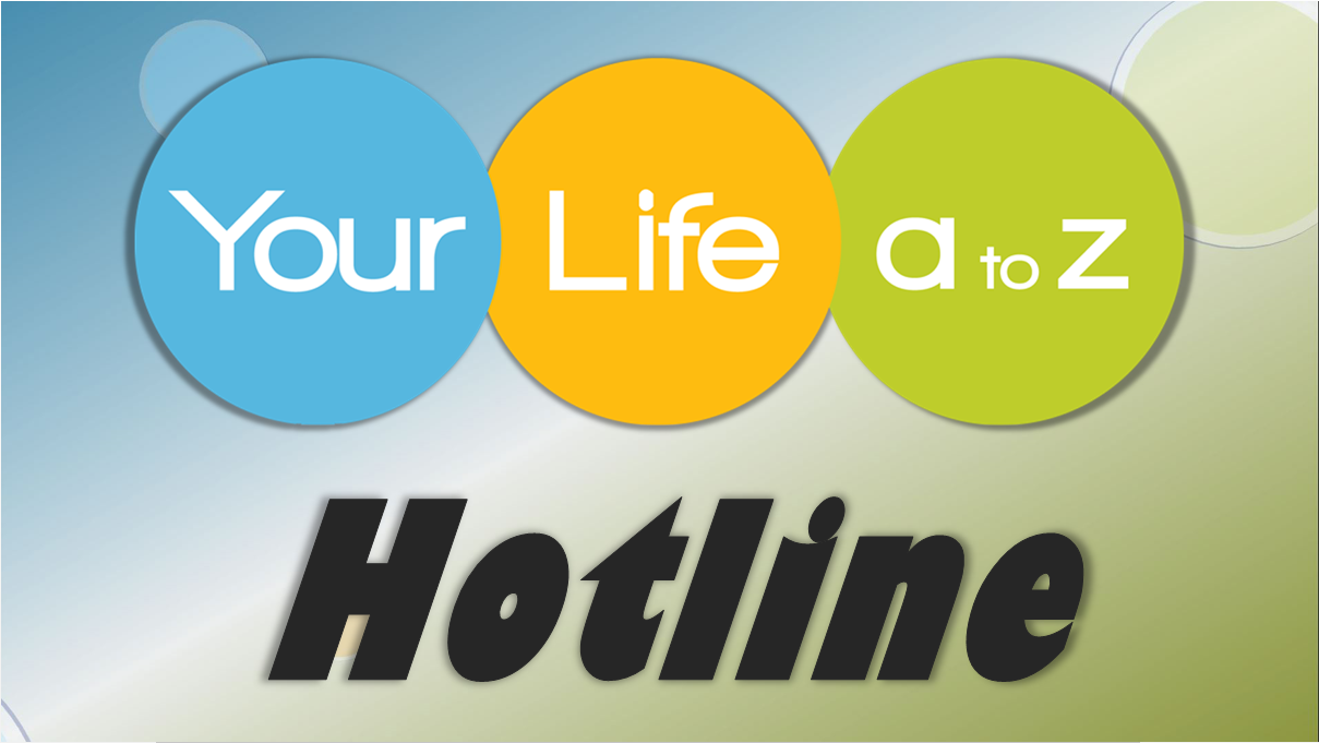 Your Life A to Z Hotline