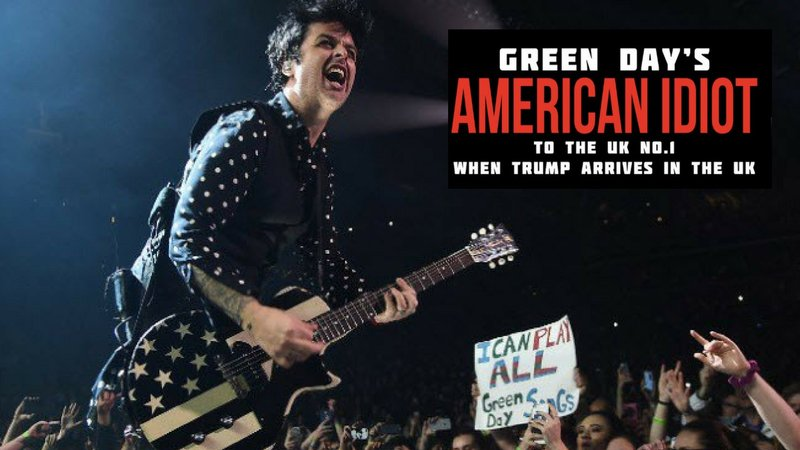 British Campaign To Make Green Days American Idiot No 1 Song When Trump Arrives on Weather Page Az 10 Day Forecast